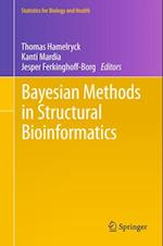 Bayesian Methods in Structural Bioinformatics (Statistics for Biology and Health)
