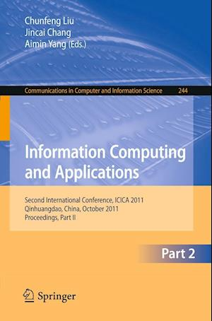 Information Computing and Applications, Part II : Second International Conference, ICICA 2011, Qinhuangdao, China, October 28-31, 2011. Proceedings, P