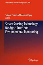Smart Sensing Technology for Agriculture and Environmental Monitoring af Subhas Chandra Mukhopadhyay