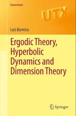 Ergodic Theory, Hyperbolic Dynamics and Dimension Theory af Luis Barreira