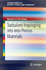 Turbulent Impinging Jets into Porous Materials (Springerbriefs in Applied Sciences and Technology)