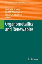 Organometallics and Renewables af Bert M Weckhuysen, Michael Meier