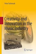 Creativity and Innovation in the Music Industry af Peter Tschmuck