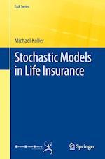 Stochastic Models in Life Insurance af Michael Koller