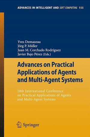 Advances on Practical Applications of Agents and Multi-Agent Systems : 10th International Conference on Practical Applications of Agents and Multi-Age
