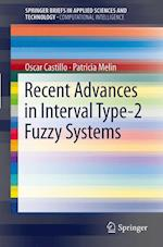 Recent Advances in Interval Type-2 Fuzzy Systems (Springerbriefs in Applied Sciences and Technology)