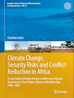 Climate Change, Security Risks, and Conflict Reduction in Africa (Hexagon Series on Human and Environmental Security and Peace, nr. 12)
