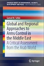 Global and Regional Approaches to Arms Control in the Middle East