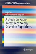 A Study on Radio Access Technology Selection Algorithms (Springerbriefs in Electrical and Computer Engineering)