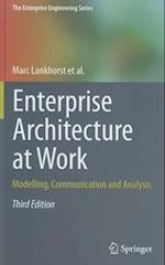 Enterprise Architecture at Work : Modelling, Communication and Analysis