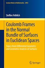 Coulomb Frames in the Normal Bundle of Surfaces in Euclidean Spaces (Lecture Notes in Mathematics)