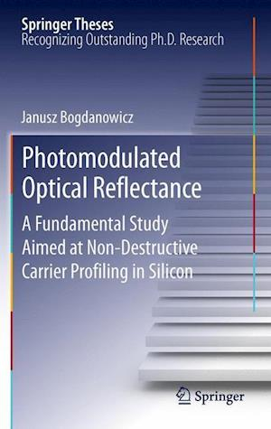 Photomodulated Optical Reflectance: A Fundamental Study Aimed at Non-Destructive Carrier Profiling in Silicon
