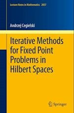 Iterative Methods for Fixed Point Problems in Hilbert Spaces (Lecture Notes in Mathematics)