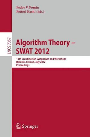 Algorithm Theory -- SWAT 2012 : 13th Scandinavian Symposium and Workshops, Helsinki, Finland, July 4-6, 2012, Proceedings