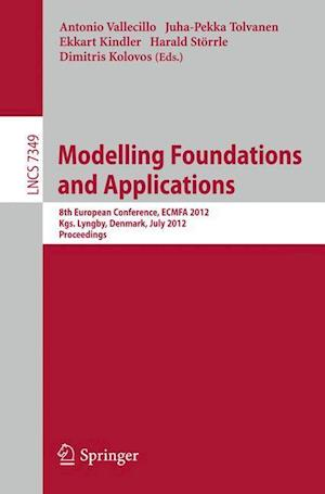 Modelling Foundations and Applications : 8th European Conference, ECMFA 2012, Kgs. Lyngby, Denmark, July 2-5, 2012, Proceedings