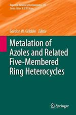 Metalation of Azoles and Related Five-Membered Ring Heterocycles (Topics in Heterocyclic Chemistry, nr. 29)