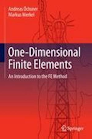 One-Dimensional Finite Elements : An Introduction to the FE Method