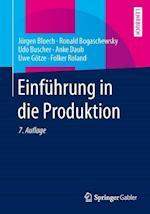 Einfuhrung in Die Produktion af Jurgen Bloech, Ronald Bogaschewsky, Udo Buscher