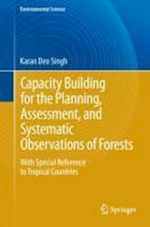 Capacity Building for the Planning, Assessment and Systematic Observations of Forests: With Special Reference to Tropical Countries