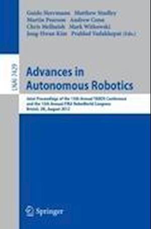 Advances in Autonomous Robotics : Joint Proceedings of the 13th Annual TAROS Conference and the 15th Annual FIRA RoboWorld Congress, Bristol, UK, Augu