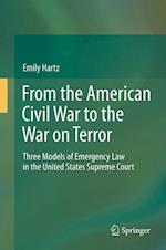 From the American Civil War to the War on Terror : Three Models of Emergency Law in the United States Supreme Court