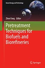 Pretreatment Techniques for Biofuels and Biorefineries (Green Energy and Technology)