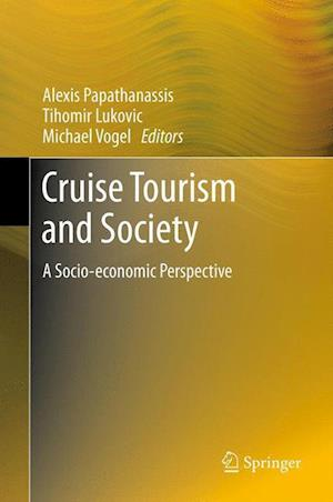 Cruise Tourism and Society : A Socio-economic Perspective