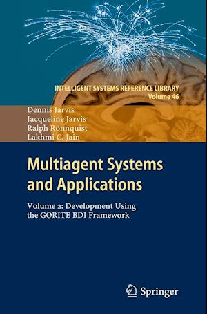Multiagent Systems and Applications : Volume 2: Development Using the GORITE BDI Framework