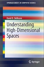 Understanding High-Dimensional Spaces (Springerbriefs in Computer Science)