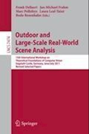 Outdoor and Large-Scale Real-World Scene Analysis : 15th International Workshop on Theoretical Foundations of Computer Vision, Dagstuhl Castle, German