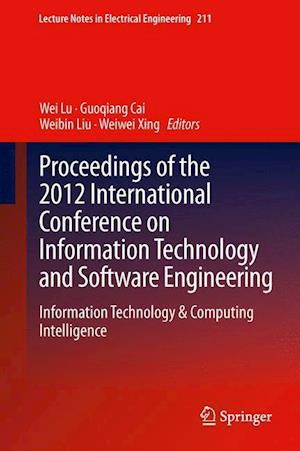 Proceedings of the 2012 International Conference on Information Technology and Software Engineering : Information Technology & Computing Intelligence