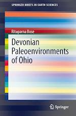 Devonian Paleoenvironments of Ohio (Springerbriefs in Earth Sciences)
