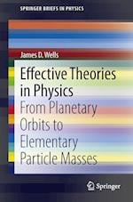 Effective Theories in Physics af James Wells