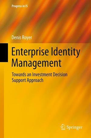 Enterprise Identity Management : Towards an Investment Decision Support Approach