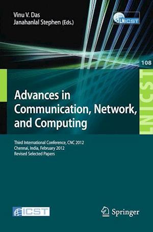 Advances in Communication, Network, and Computing: Third International Conference, Cnc 2012, Chennai, India, February 24-25, 2012, Revised Selected Pa