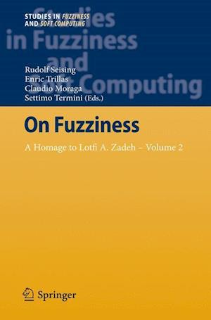 On Fuzziness: A Homage to Lotfi A. Zadeh Volume 2