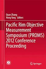 Pacific Rim Objective Measurement Symposium (PROMS) 2012 Conference Proceeding af Quan Zhang