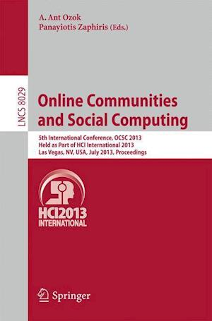 Online Communities and Social Computing : 5th International Conference, OCSC 2013, Held as Part of HCI International 2013, Las Vegas, NV, USA, July 21