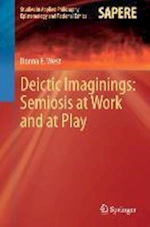 Deictic Imaginings: Semiosis at Work and at Play