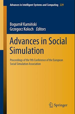 Advances in Social Simulation : Proceedings of the 9th Conference of the European Social Simulation Association