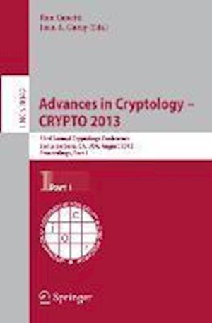 Advances in Cryptology Crypto 2013: 33rd Annual Cryptology Conference, Santa Barbara, CA, USA, August 18-22, 2013. Proceedings, Part I