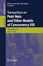 Transactions on Petri Nets and Other Models of Concurrency VIII (Lecture Notes in Computer Science)