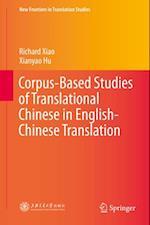 Corpus-Based Studies of Translational Chinese in English-Chinese Translation af Richard Xiao, Xianyao Hu