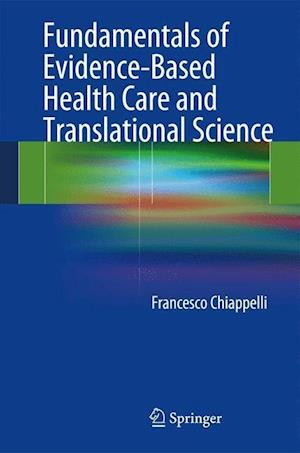 Fundamentals of Evidence-Based Health Care and Translational Science