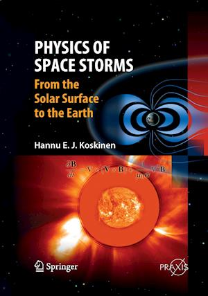 Physics of Space Storms: From the Solar Surface to the Earth