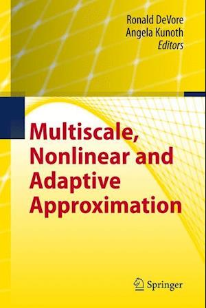 Multiscale, Nonlinear and Adaptive Approximation : Dedicated to Wolfgang Dahmen on the Occasion of his 60th Birthday