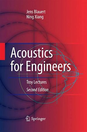 Acoustics for Engineers : Troy Lectures