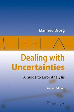 Dealing with Uncertainties : A Guide to Error Analysis