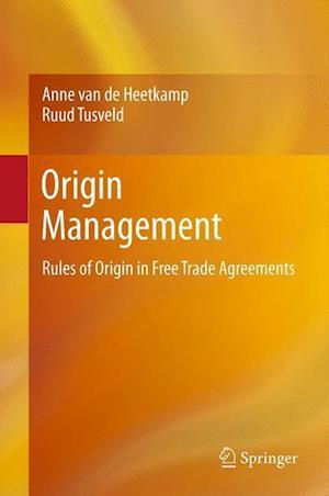 Origin Management : Rules of Origin in Free Trade Agreements