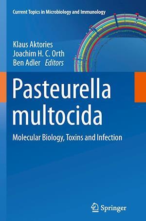 Pasteurella multocida : Molecular Biology, Toxins and Infection